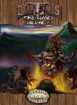 Deadlands Reloaded Trail Guides, Volume 1 Cover