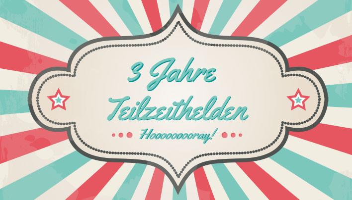 Drei Jahre teilzeithelden.de – die Einsendungen und Gewinne