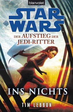 Star Wars Aufstief der Jedi Ins Nichts Blanvalet Cover