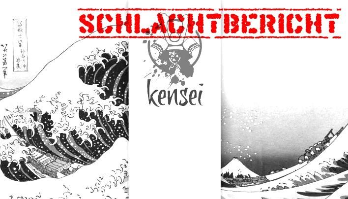 Kensei Spielbericht – Scharmützel in Kawakaeru