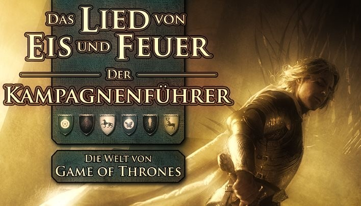 Rezension: Das Lied von Eis und Feuer RPG – Der Kampagnenführer – Einmal Westeros komplett, bitte!