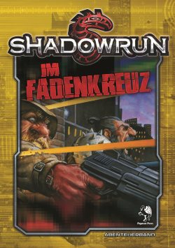 Shadowrun im Fadenkreuz Pegasus Spiele cover
