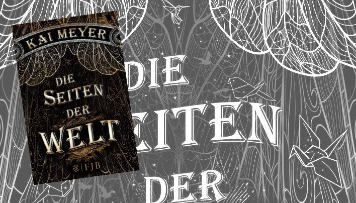 Rezension: Die Seiten der Welt – Über die Magie der Bücher (Kai Meyer)