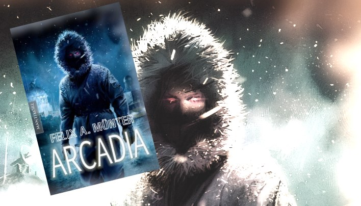 Rezension: Arcadia – Horrortrip in die Antarkis (Felix A. Münter)