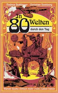 80 Welten durch den Tag
