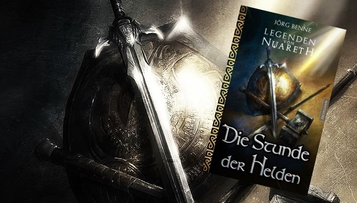 Rezension: Legenden von Nuareth – Die Stunde der Helden (Jörg Benne)