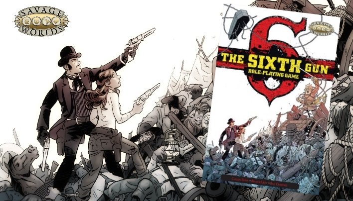Rezension: The Sixth Gun – Sechs Knarren und kein Hallelujah (Savage Worlds)