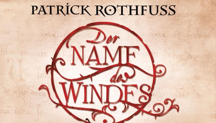 Reingehört: Der Name des Windes – Barde, Krieger, Schüler (Patrick Rothfuss)