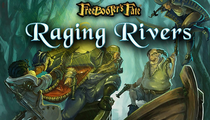 Raging Rivers – die ultimative Erweiterung für Freebooter´s Fate?