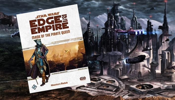 Rezension: Star Wars – Edge of the Empire | Mask of the Pirate Queen