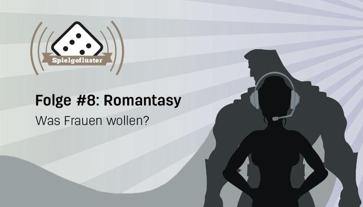 Podcast: Spielgeflüster Folge #8 – Romantasy: Was Frauen wollen?